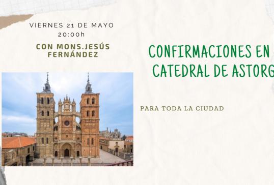 CONFIRMACIONES EN LA CATEDRAL DE ASTORGA