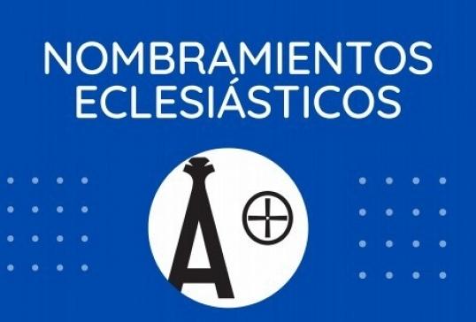 NOMBRAMIENTOS ECLESIASTICOS