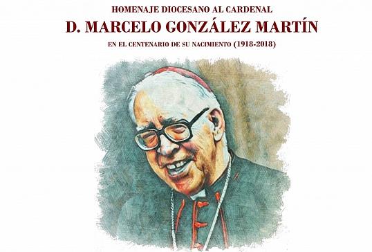 Homenaje Diocesano al Card.D.Marcelo González Martín en el Centenario de su nacimiento (1918-2018)