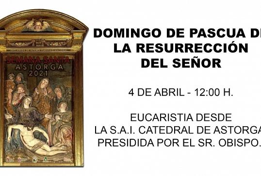 DOMINGO DE PASCUA DE LA RESURRECIÓN DEL SEÑOR