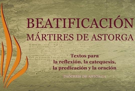 BEATIFICACIÓN MÁRTIRES DE ASTORGA